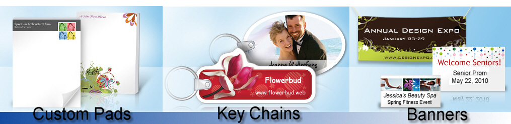 Custom Notes, Key Chains, Banners